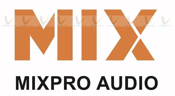 Thương hiệu MIXPRO Audio nổi tiếng nhất nhì tại Việt Nam